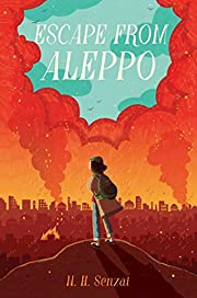 Escape from Aleppo by N. H. Senzai