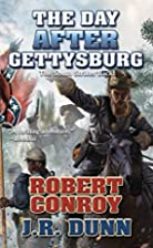The Day After Gettysburg by Robert Conroy