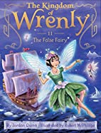 The False Fairy (The Kingdom of Wrenly) by…