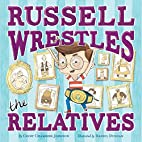 Russell Wrestles the Relatives by Cindy…
