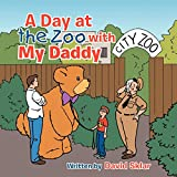 Sklar, David: A Day at the Zoo with My Daddy