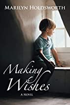 Making Wishes by Marilyn Holdsworth