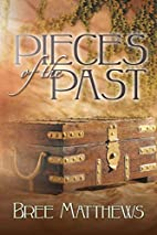 Pieces of the Past by Bree Matthews