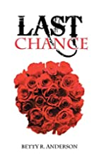 Last Chance by Betty R. Anderson
