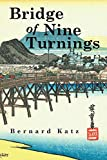 Katz, Bernard: Bridge of Nine Turnings