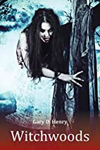 Witchwoods by Gary D. Henry