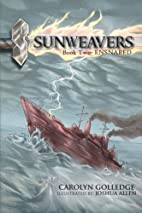 Sunweavers: Book Two- Ensnared by Carolyn…