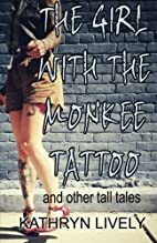 The Girl With the Monkee Tattoo by Kathryn…