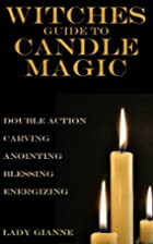 Witches Guide to Candle Magic by Lady Gianne