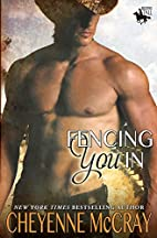 Fencing You In (Riding Tall, #3) by Cheyenne…
