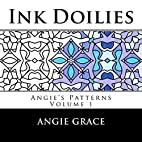 Ink Doilies (Angie's Patterns, Vol. 1)…
