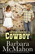 Never Doubt a Cowboy by Barbara McMahon