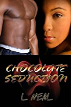 Chocolate Seduction by Neal L.