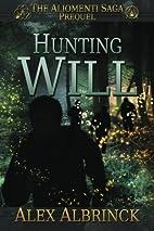 Hunting Will (The Aliomenti Saga - Prequel)…