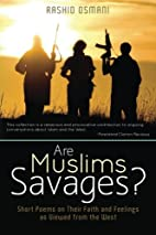 Are Muslims Savages?: Short Poems on Their…