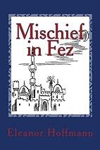 Mischief in Fez by Eleanor Hoffmann