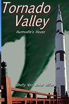 Tornado Valley: Huntsville's Havoc by Shelly…