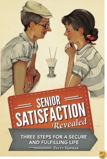 Senior Satisfaction Revealed: 3 Steps for a Secure and Fulfilling Life
