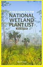 A Field Guide to the National Wetland Plant…