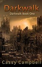 Darkwalk by Cassy Campbell
