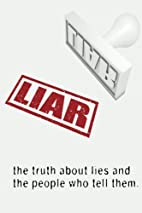 Liar: The Truth About Lies and the People…