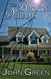 Green, John: The Broken Dreams (The Coming Out Series, #3) (Volume 3)