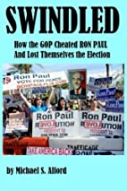 Swindled: How the GOP Cheated Ron Paul and…