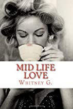 Mid Life Love by Whitney G.