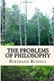 Russell, Bertrand: The problems of philosophy: the most accessible and thoughtprovoking introduction since Plato (Great classic)