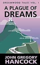 Plague of Dreams (Dreamwood Tales) (Volume…
