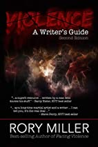 Violence: A Writer's Guide by Rory Miller