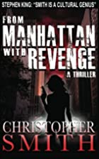 From Manhattan with Revenge by Christopher…