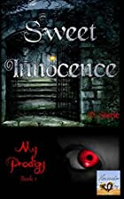 Sweet Innocence (Volume 1) by V. Steele