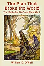 The Plan That Broke the World: The…