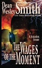 The Wages of the Moment: A Jukebox Story by…