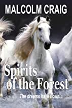 SPIRITS of the FOREST: The dreams have flown…