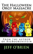 The Halloween Orgy Massacre by Jeff…