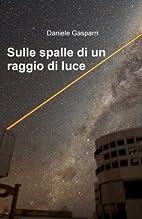 Sulle spalle di un raggio di luce (Italian…