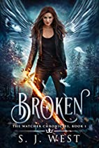 Broken (The Watcher Chronicles, Book 1,…