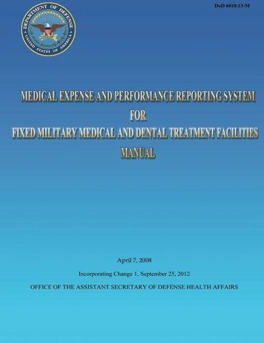 medical-expense-and-performance-reporting-system-for-fixed-military-medical-and-dental-treatment-facilities-manual