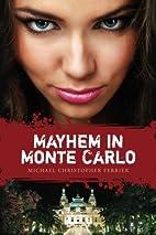 Mayhem in Monte Carlo by Mr Michael…
