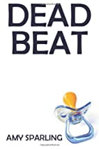 Deadbeat by Amy Sparling