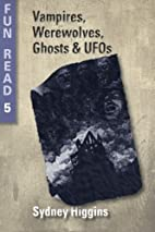 Vampires, Werewolves, Ghosts & UFOs: - for…