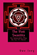 The Pink Swastika: An Immorality Play As…