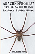ARACHNOPHOBIA? How to Avoid Brown Recluse…