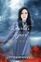 Worlds Apart: Star Realm by Melanie Cabral