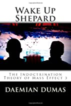 Wake Up Shepard: The Indoctrination Theory…