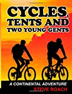 Cycles, Tents and Two Young Gents by Steve…