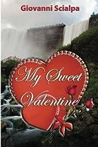 My Sweet Valentine by Giovanni Scialpa
