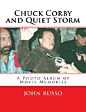 Russo, John: Chuck Corby and Quiet Storm: A Photo Album of Movie Memories